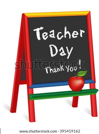 Teacher Day sign, American holiday on Tuesday of first full week of May, red apple, chalk text on multi color wood childrens easel, thank you for preschool, daycare, nursery school, kindergarten.  - stock vector