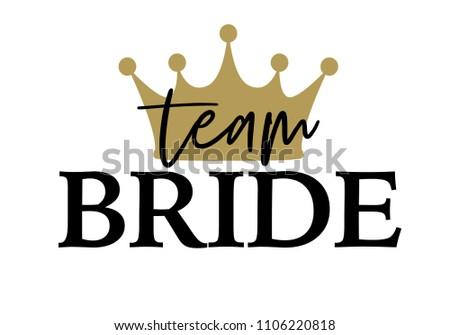 Team bride golden crown tshirts wedding stock vector 1106220818 team bride with golden crown for t shirts wedding decoration vector text junglespirit Image collections
