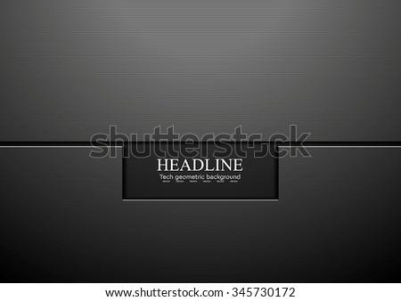 Tech black concept corporate abstract design. Vector background - stock vector