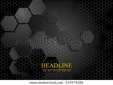 Tech geometric black background with hexagon texture. Vector design eps 10 - stock vector