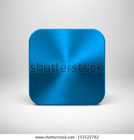 Technology blank app icon (button) template with blue (cyan) metal texture (chrome, steel), realistic shadow and light background for interfaces (UI), applications (apps) and business presentations. - stock vector