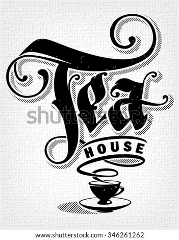 Template of poster to tea house. Hand drawn lettering - stock vector
