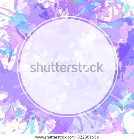 Template with semi-transparent white circle over pastel colored blue and purple artistic paint splashes, ready for your text. - stock vector