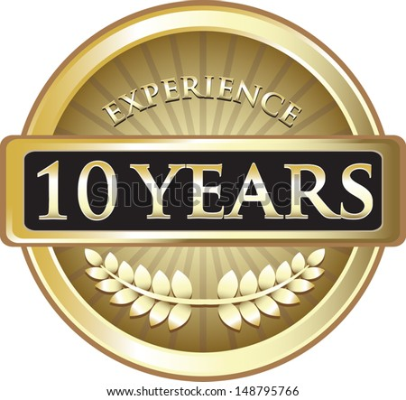Ten Years Experience Gold Award  - stock vector