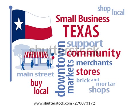 Texas Small Business,  red, white and blue Texas Lone Star State flag of the United States of America, word cloud, shop at local, community, neighborhood, main street businesses. EPS8 compatible. - stock vector