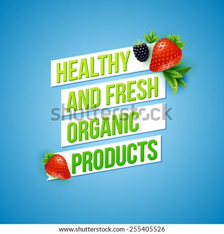 Text design for Healthy Fresh Organic Products with green text in banners over a blue background decorated with fresh ripe strawberries and a blackberry, square format vector illustration - stock vector