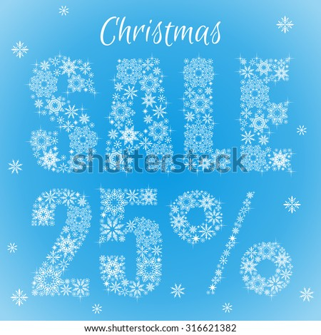 Text from snowflakes. Christmas sale 25% - stock vector