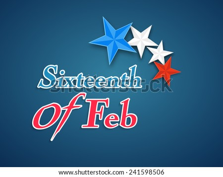 Text Sixteenth of Feb indicated American Presidents Day celebration with national flag color stars on blue background. - stock vector