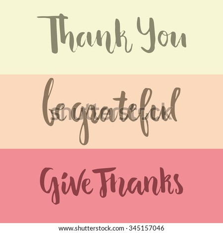 Thank you and be grateful hand lettering. Brush script. Isolated element for invitation card or label. Vector illustration. - stock vector