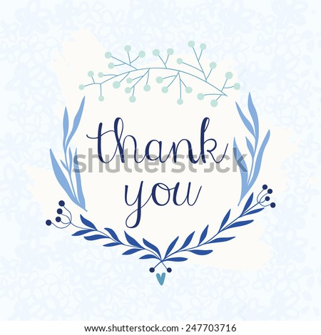 Thank you card. Beautiful hand drawn floral wreath with text. Nice floral Thank you card for invitation or stationery design in bright color. - stock vector