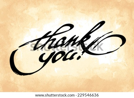 Thank You hand lettering calligraphy on old paper sheet. Typographical vector background.  - stock vector