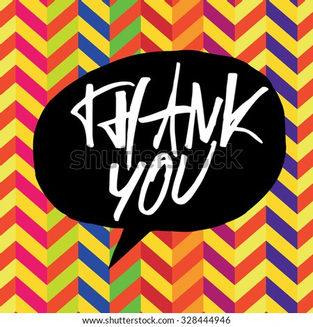 Thank you message. Lettering on colorful chevron pattern. In black speech bubble - stock vector