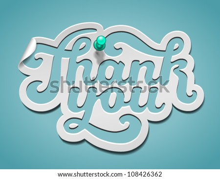 Thank You signature cut from paper and pinned - vector illustration for your business presentations. - stock vector