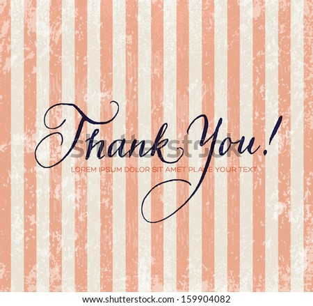 Thank you, vector card / poster. Original handwritten calligraphy over old beige grungy weathered paper with pink vertical stripes. Card or poster design. - stock vector