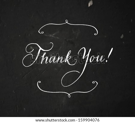 Thank you, vector card / poster. Original handwritten calligraphy over old black grungy weathered background. White chalk on blackboard. - stock vector