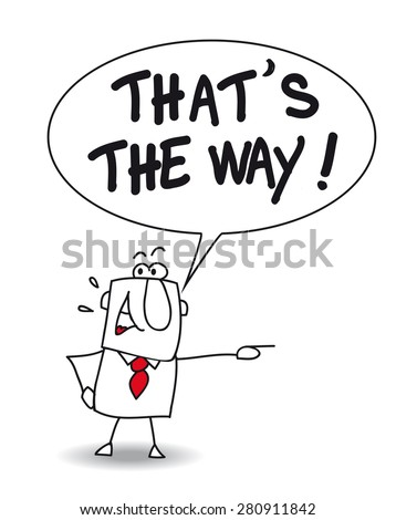That is the way. John says that is the way. Follow this way please - stock vector