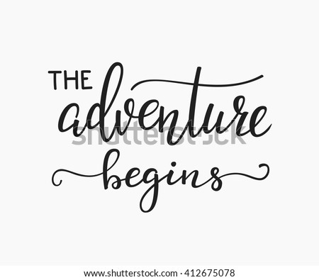 Adventure Begins Life Style Inspiration Quotes Stock