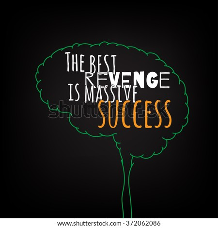 the best revenge is massive success motivation clever ideas in the brain poster. Text lettering of an inspirational saying. Quote Typographical Poster Template, vector design