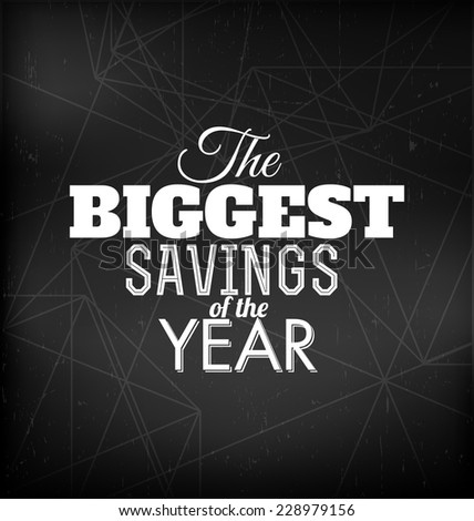 The Biggest Savings of the Year - Typographic Design - stock vector