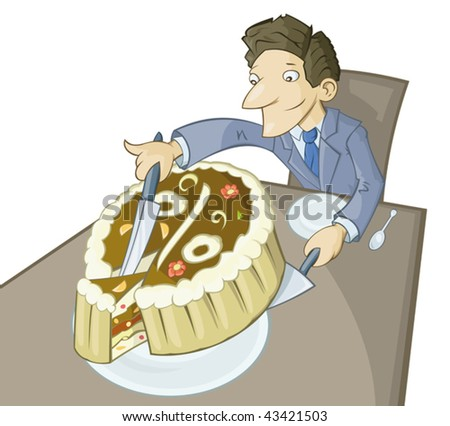 The businessman is cutting off the big piece of a pie symbolizing big income in business and success. - stock vector