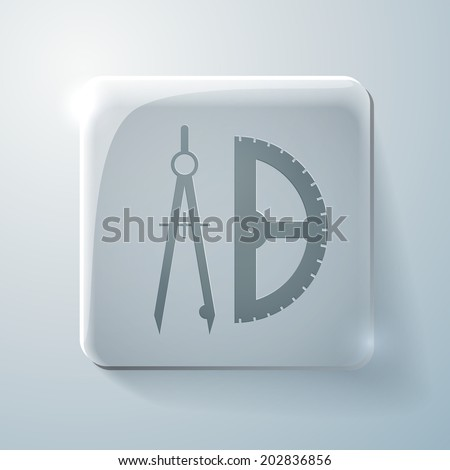 the compass and protractor. characters geometry. Glass square icon with highlights - stock vector