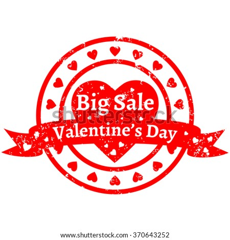 "The concept for Valentine's Day Sale. Red rubber stamp with hearts and lettering ""Big Sale - Valentine's Day"". The illustration is one element with transparent fills and text. - stock vector"