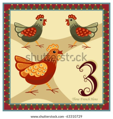 The 12 Days of Christmas - 3-rd day - Three French Hens.  Vector illustration saved as EPS AI 8, no effects, no gradients, easy print.