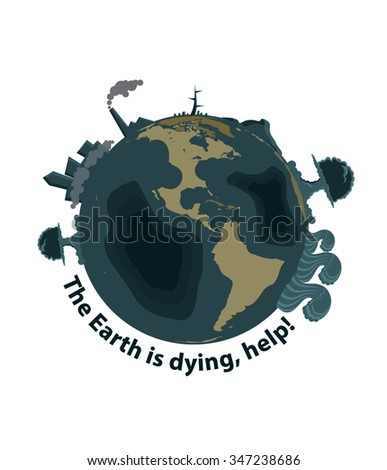 The Earth is dying, help!