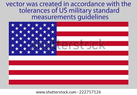 the Flag of USA has very specific dimensions,this vector was created in accordance with the tolerances of US military standard measurements guidelines - stock vector