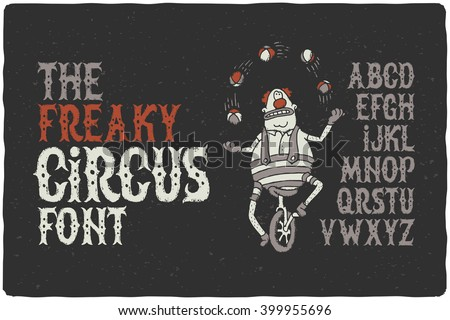 The freaky circus font with funny juggling clown on the bike. Vintage dirty textured letters.  - stock vector