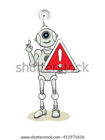 The friendly robot with a warning sign, vector illustration - stock vector