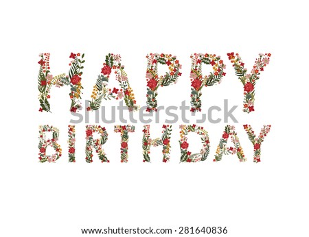 """The inscription """"Happy birthday"""" Laid flowers and leaves.Editable Vector Cute floral card on a white background. - stock vector"""