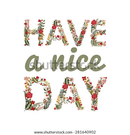 """The inscription """"Have a nice day"""" Laid flowers and leaves.Editable Vector Cute floral card on a white background. - stock vector"""