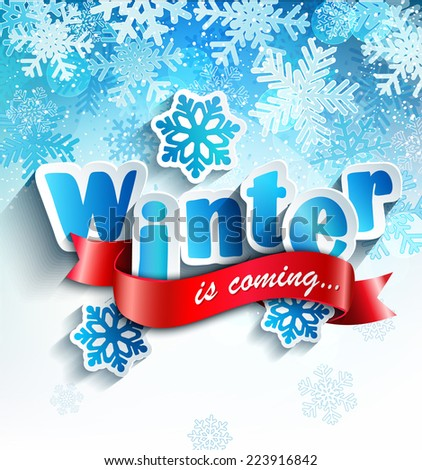 "The inscription ""Winter is coming"" on a snowy background, paper style, vector. - stock vector"
