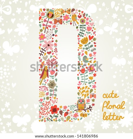 The letter D. Bright floral element of colorful alphabet made ??from birds, flowers, petals, hearts and twigs. Summer floral ABC element in vector - stock vector