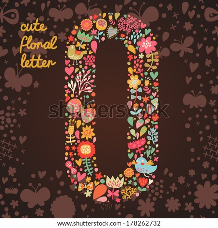 The letter O. Bright floral element of colorful alphabet made from birds, flowers, petals, hearts and twigs. Summer floral ABC element in vector - stock vector