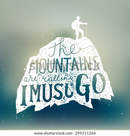 the mountains are calling and i must go lettering. blurred background. vector illustration - stock vector