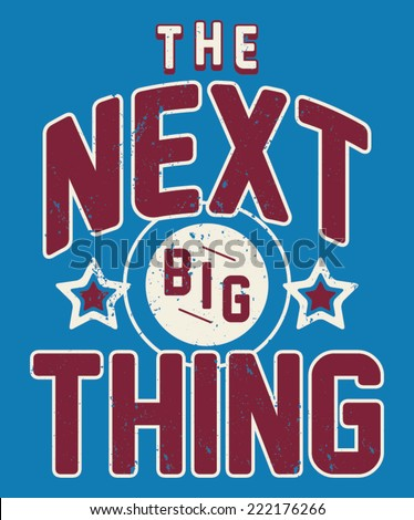 The Next Big Thing Kids Sporty Tshirt Graphic - stock vector