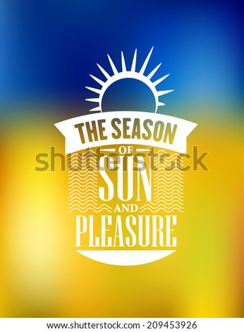 The Season Of Sun And Pleasure poster design on a blue and orange blend background with a sun, waves, banner, text and sunshine on blue and yellow background for travel, logo or tourism design