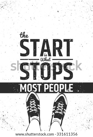 The start is what stops most people motivational inspiring quote on rough background. Vector typographic concept. - stock vector