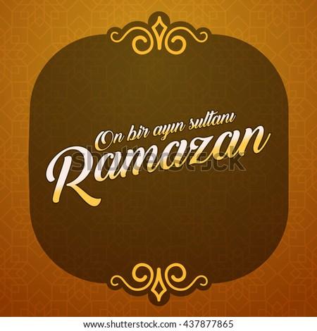 Sultan eleven months ramadan turkish on stock photo photo vector the sultan of eleven months ramadan turkish on bir ayin sultani ramazan greeting m4hsunfo