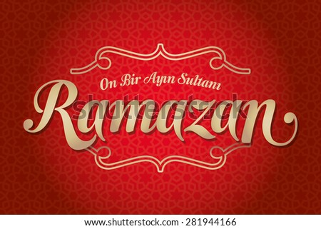 The sultan of eleven months Ramadan (Turkish: On Bir Ayin Sultani Ramazan) greeting card. Holy month of muslim community Ramazan background with hanging arabic pattern. Red background - stock vector