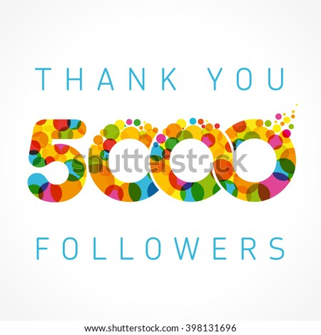 The vector 5000th thanks card for network friends with color bubble. Thank you 5000 followers color numbers. 5000 follower gratitude number. 5000 tweet number - stock vector