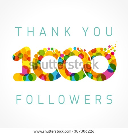 The vector thanks card for network friends with color bubble. Thank you 1000 followers color numbers. 1000 follower gratitude number - stock vector