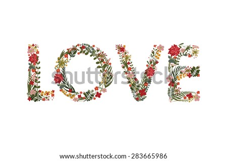 "The word ""love"", lined with flowers and leaves. Editable Vector Cute floral card on a white background. Wedding invitation.  Valentines day greeting card. - stock vector"