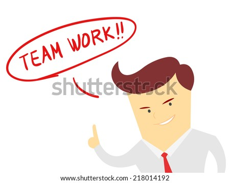 the words team work with Businessman isolated on a white background