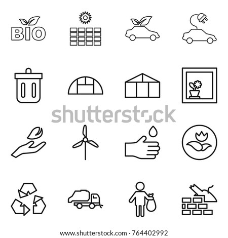 Thin line icon set : bio, sun power, eco car, electric, bin, greenhouse, flower in window, hand leaf, windmill, drop, ecology, recycling, trash truck, construct garbage