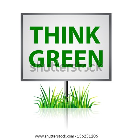 Think Green.  Ecology Concept. - stock vector