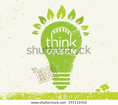 Think Green Recycle Reduce Reuse Eco Poster. Vector Creative Organic Illustration On Paper Background. - stock vector