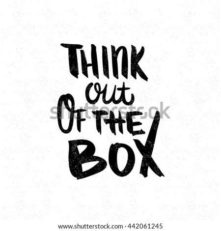 Think out of the box black white lettering decorative letter hand drawn